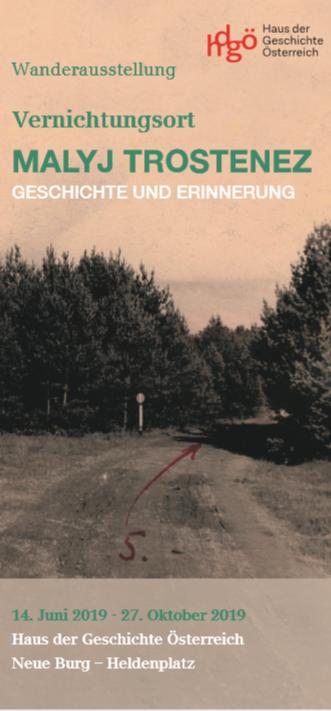 """Begleitprogramm zur Ausstellung """"Vernichtungsort Malyj Trostenez. Geschichte und Erinnerung"""" in Wien."""